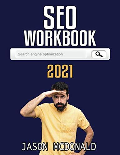 Seo Workbook: Search Engine Optimization Success In Seven Steps (2021 Seo)