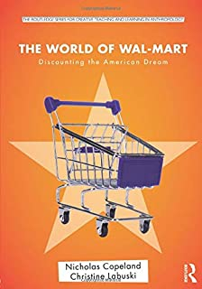 The World of Wal-Mart (Routledge Series for Creative Teaching and Learning in Anthropology)