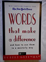 Words That Make a Difference: And How to Use Them in a Masterly Way