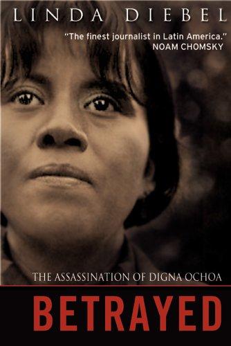 Betrayed Assassination Of Digna Ochoa