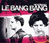 Le Bang Bang: ALL YOU HEAR IS VOICE, BASS, HANDS AND FEET