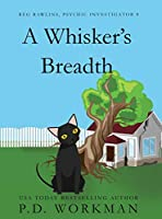 A Whisker's Breadth (Reg Rawlins, Psychic Investigator)