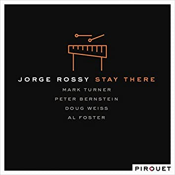 Stay There (feat. Mark Turner, Al Foster, Peter Bernstein, Doug Weiss)