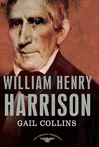 Compare Textbook Prices for William Henry Harrison: The American Presidents Series: The 9th President, 1841 First Edition ISBN 9780805091182 by Collins, Gail,Schlesinger Jr., Arthur M.,Wilentz, Sean