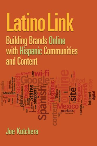 Latino Link: Building Brands Online With Hispanic Communities And Content