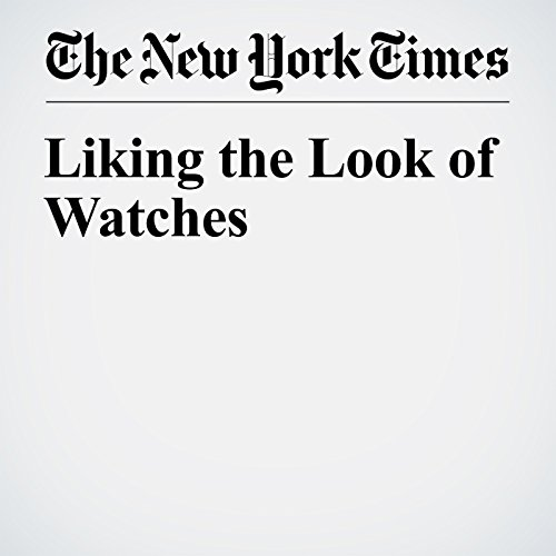 Liking the Look of Watches cover art