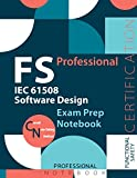 """FS Professional: IEC 61508 Software Design Notebook, IEC 61508 Software Design Certification Exam Preparation Notebook, 140 pages, FS Professional ... sided sheets, 8.5"""" x 11"""", Glossy cover pages"""