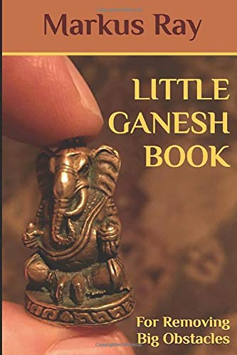 LITTLE GANESH BOOK: For Removing Big Obstacles