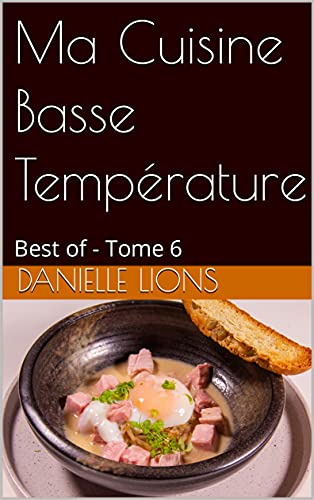 Ma Cuisine Basse Température: Best of - Tome 6