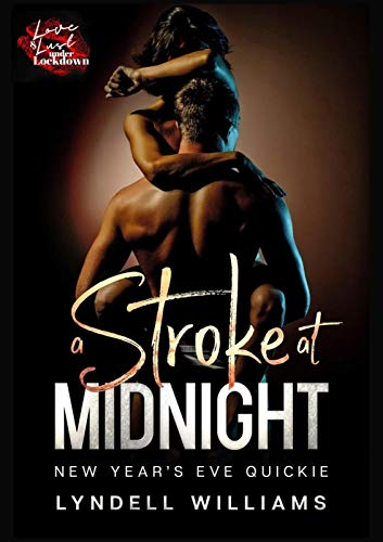 A Stroke at Midnight: A New Year's Eve Quickie, BDSM by [Lyndell Williams, Love and Lust  Under Lockdown]