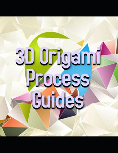 3D Origami Process Guides