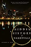 Hidden History of Nashville: The Best Stories From The Tennessean's Weekly Column 'Learn Nashville'