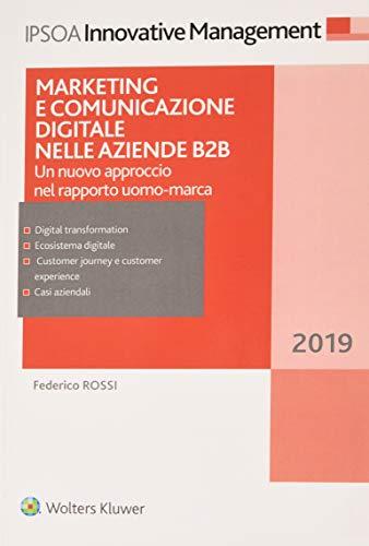 Marketing e comunicazione digitale per le aziende B2B. Un nuovo approccio nel rapporto uomo-marca