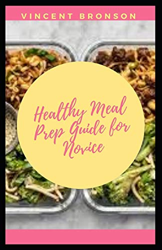 Healthy Meal Prep Guide for Novice