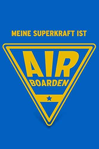 Meine Superkraft ist Airboarden: Buch als Geschenk für Airboarder (Notizbuch als Geschenkidee)