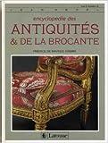 Encyclopédie des antiquités et de la brocante de Maurice Rheims (Préface),collectif ,Jean Bedel (Sous la direction de) ( 29 juillet 1991 ) - Larousse (29 juillet 1991) - 29/07/1991