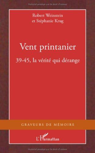 Vent Printanier 39 45 la Verite Qui Derange: 39-45, la vérité qui dérange (Graveurs de Mémoire)