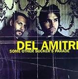Songtexte von Del Amitri - Some Other Sucker's Parade