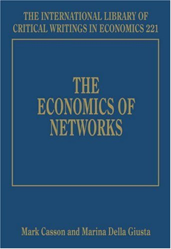 The Economics of Networks (International Library of Critical Writings in Economics)