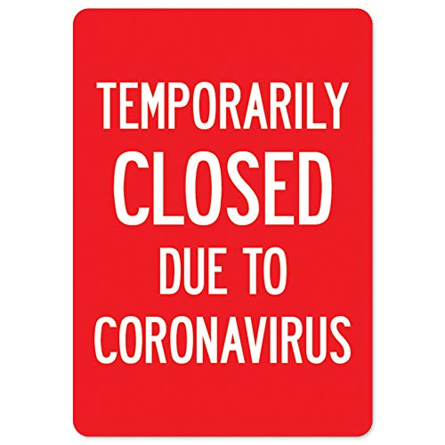 COVID-19 Notice Sign - Temporarily Closed Due to Coronavirus | Aluminum Sign | Protect Your Business, Municipality, Home & Colleagues | Made in The USA
