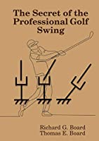 The Secret of the Professional Golf Swing