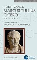 Marcus Tullius Cicero (106-43 v. u. Z.): Ein Anfang des europaeischen Humanismus