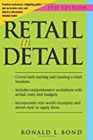 Retail in Detail by Ronald L. Bond(2013-08-06)