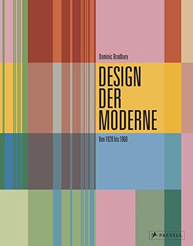 Design der Moderne: Art déco, Bauhaus, Mid-Century, Industriedesign: Von 1920 bis 1960