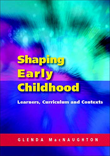 Shaping early childhood: learners, curriculum and contexts