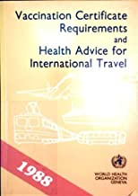 Vaccination Certificate Requirements and Health Advice for International Travel: Situation as on 1 January 1988