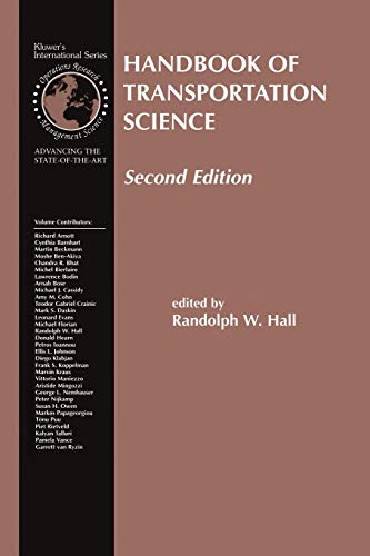 Compare Textbook Prices for Handbook of Transportation Science International Series in Operations Research & Management Science, 56 2nd ed. 2003. Softcover reprint of the original 2nd ed. 2003 Edition ISBN 9781475777659 by Hall, Randolph