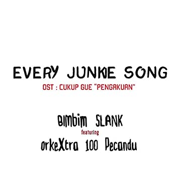 Every Junkie Song (feat. OrkeXtra 100 Pecandu)