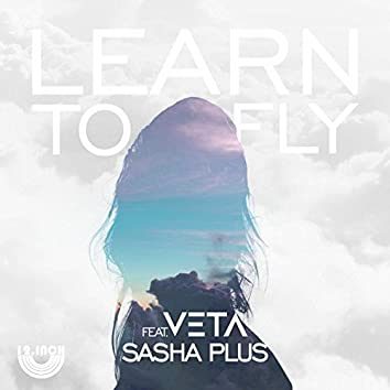 Learn To Fly feat. Veta