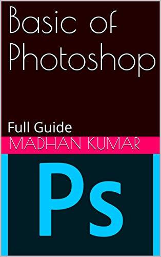 Basic of Photoshop: Full Guide (English Edition)