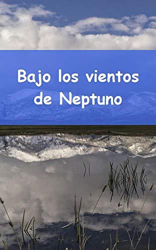 Bajo los vientos de Neptuno (Dutch Edition)