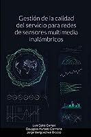 Gestión de la calidad del servicio para redes de sensores multimedia inalámbricos