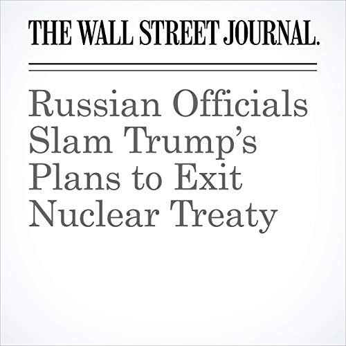 Russian Officials Slam Trump's Plans to Exit Nuclear Treaty copertina