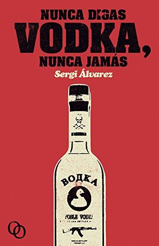 Nunca digas vodka, nunca jamás (Tar)