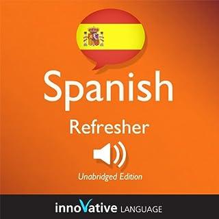 Learn Spanish: Refresher Spanish, Lessons 1-25 audiobook cover art