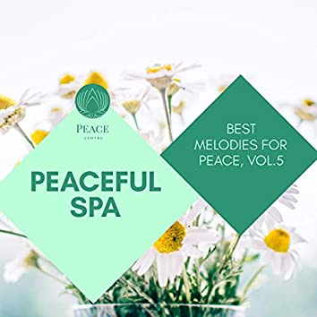 Peaceful Spa - Best Melodies For Peace, Vol.5
