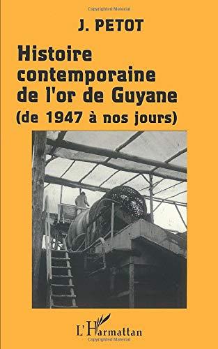 Histoire contemporaine de l'or de Guyane