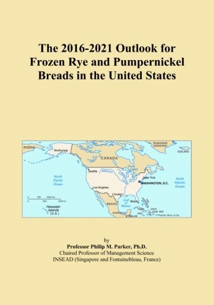舌なアジア思いつくThe 2016-2021 Outlook for Frozen Rye and Pumpernickel Breads in the United States