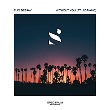 Without You (feat. Adriano)