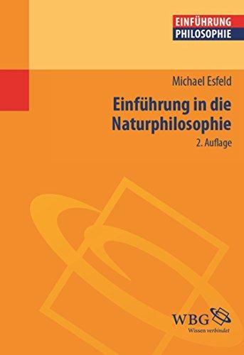 Einführung in die Naturphilosophie (Philosophie kompakt)