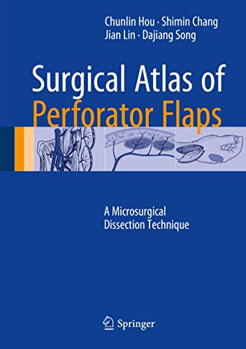 Surgical Atlas of Perforator Flaps: A Microsurgical Dissection Technique