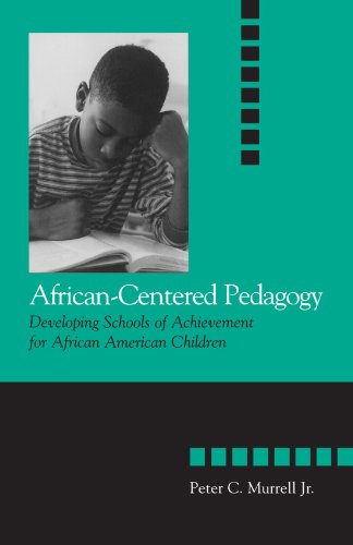 African-Centered Pedagogy: Developing Schools of Achievement for African American Children (The Social Context of Education) (SUNY series, The Social Context of Education)