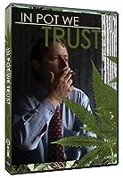 In Pot We Trust [DVD]