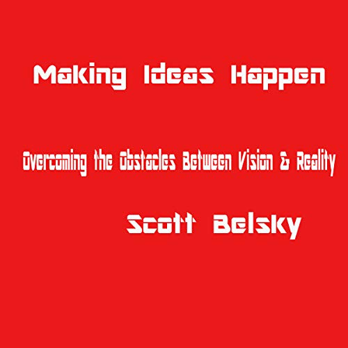 Making Ideas Happen: Overcoming the Obstacles Between Vision & Reality                   By:                                                                                                                                 Scott Belsky                               Narrated by:                                                                                                                                 Scott Belsky                      Length: 5 hrs and 39 mins     4 ratings     Overall 4.5