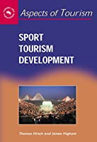 Sport Tourism Development (Aspects of Tourism, 13)