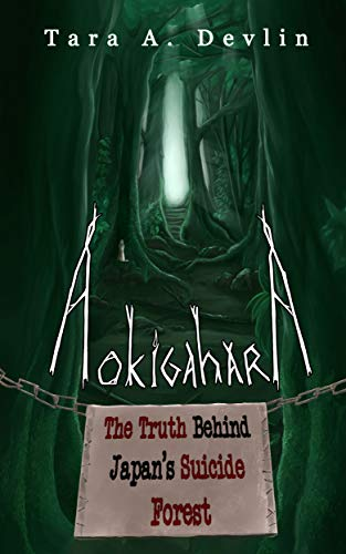 Aokigahara: The Truth Behind Japan\'s Suicide Forest (English Edition)